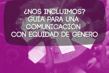 thumbnail of guia_para_una_comunicacion_con_equidad_de_genero_2013